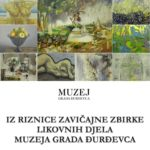 "Izložba ""Iz riznice Zavičajne zbirke likovnih djela Muzeja Grada Đurđevca"""